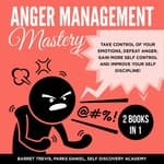 Anger Management Mastery 2 Books in 1:  by  Barret Trevis audiobook