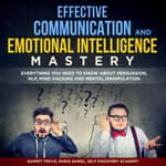 Effective Communication and Emotional Intelligence Mastery 2 Books in 1:  by  Barret Trevis audiobook
