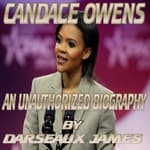 CANDACE OWENS : AN UNAUTHORIZED BIOGRAPHY by  Darseaux James audiobook