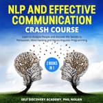 NLP and Effective Communication Crash Course – 2 Books in 1:  by  Phil Nolan audiobook
