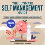 The Ultimate Self Management Guide - 2 Books in 1:  by  Self Discovery Academy audiobook