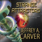 Strange Attractors by  Jeffrey A. Carver audiobook