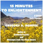 15 Minutes to Enlightenment by  Gregory A. Kompes audiobook