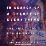 In Search of a Theory of Everything by  Demetris Nicolaides audiobook