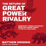 The Return of Great Power Rivalry by  Matthew Kroenig audiobook