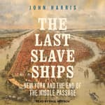 The Last Slave Ships by  John Harris audiobook