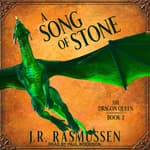A Song of Stone by  J.R. Rasmussen audiobook