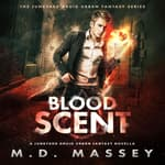 Blood Scent by  M.D. Massey audiobook