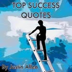 Top Success Quotes by  Justin Allen audiobook