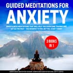 Guided Meditations for Anxiety 3 Books in 1:  by  Mindfulness Meditation Academy audiobook