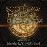 The Scofflaw Magician by  Honor Raconteur audiobook