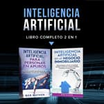 Inteligencia artificial.: Libro completo 2 en 1 by  Bob Mather audiobook