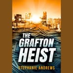 The Grafton Heist by  Stephanie Andrews audiobook