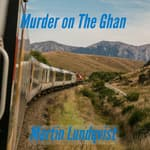 Murder on the Ghan by  Martin Lundqvist audiobook