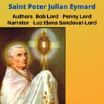 Saint Peter Julian Eymard by  Bob Lord audiobook