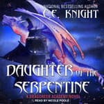 Daughter of the Serpentine by  E. E. Knight audiobook