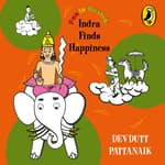 Indra Finds Happiness by  Devdutt Pattanaik audiobook