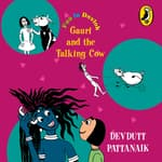 Gauri and the Talking Cow by  Devdutt Pattanaik audiobook