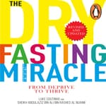 The Dry Fasting Miracle by  Luke Coutinho audiobook