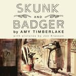 Skunk and Badger by  Amy Timberlake audiobook