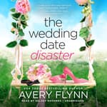 The Wedding Date Disaster  by  Avery Flynn audiobook