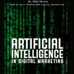 Artificial Intelligence In Digital Marketing by  Dr. Mike Steves audiobook
