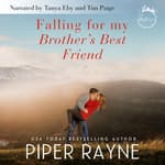 Falling for my Brother's Best Friend by  Piper Rayne audiobook