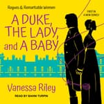 A Duke, the Lady, and a Baby by  Vanessa Riley audiobook
