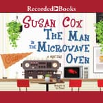 The Man in the Microwave Oven by  Susan Cox audiobook