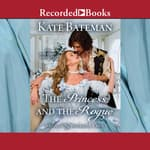 The Princess and the Rogue by  Kate Bateman audiobook