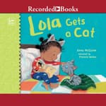 Lola Gets a Cat by  Anna McQuinn audiobook