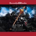Kingdom of Sea and Stone by  Mara Rutherford audiobook