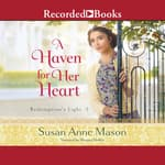A Haven for Her Heart by  Susan Anne Mason audiobook