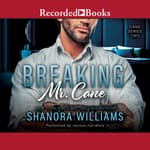 Breaking Mr. Cane by  Shanora Williams audiobook