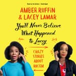 You'll Never Believe What Happened to Lacey by  Amber Ruffin audiobook
