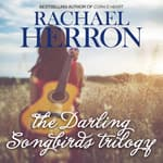 The Darling Songbirds Trilogy by  Rachael Herron audiobook