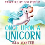 Once Upon a Unicorn by  Isla Wynter audiobook