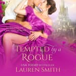 Tempted by a Rogue by  Lauren Smith audiobook