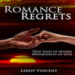 Romance Regrets by  Leroy Vincent audiobook