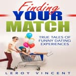 Finding Your Match by  Leroy Vincent audiobook