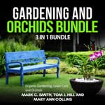 Gardening and Orchids Bundle: 3 in 1 Bundle, Organic Gardening, Lawn Care, Orchids by  Tom J. Hill audiobook