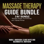 Massage Therapy Guide Bundle: by  Claire Hayes audiobook