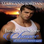 Just One More Chance by  Maryann Jordan audiobook