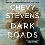 Dark Roads by  Chevy Stevens audiobook