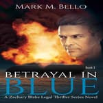 Betrayal in Blue by  Mark M. Bello audiobook