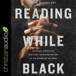 Reading While Black by  Esau McCaulley audiobook