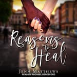 Reasons to Heal by  Jenn Matthews audiobook