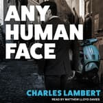 Any Human Face by  Charles Lambert audiobook