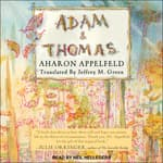 Adam and Thomas by  Aharon Appelfeld audiobook