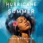 Hurricane Summer by  Asha Bromfield audiobook